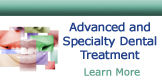 Advanced and Specialty Dental Treatment